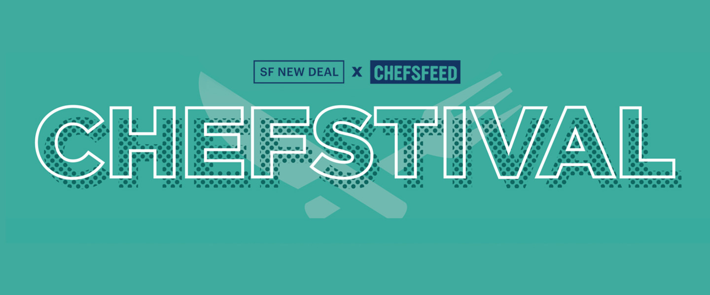 "Announcing: The ChefsFeed x SF New Deal Benefit ""Chefstival"""
